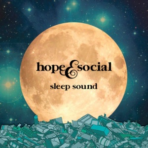 Hope and Social - Sleep Sound (alternative rock)