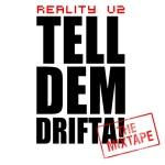Tell Dem Drifta