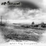 When Fog Dissipates